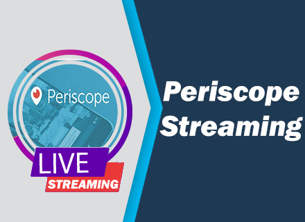 Periscope streaming