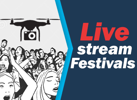 LIVE STREAMING FESTIVALS