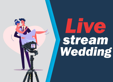 LIVE STREAMING WEDDING